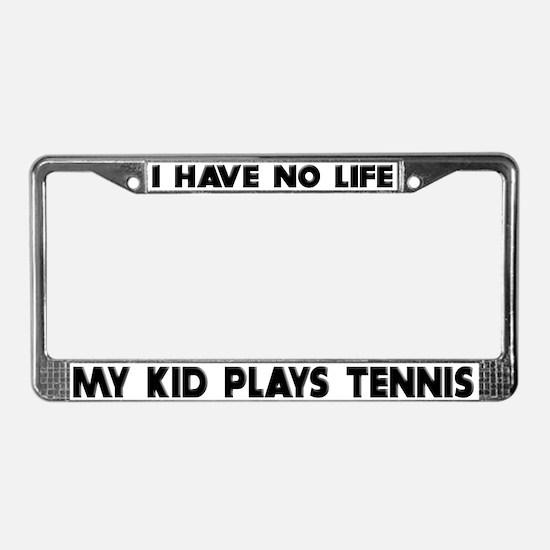 My Kid Plays Tennis License Plate Frame