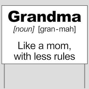 Grandmas Rule! Yard Sign