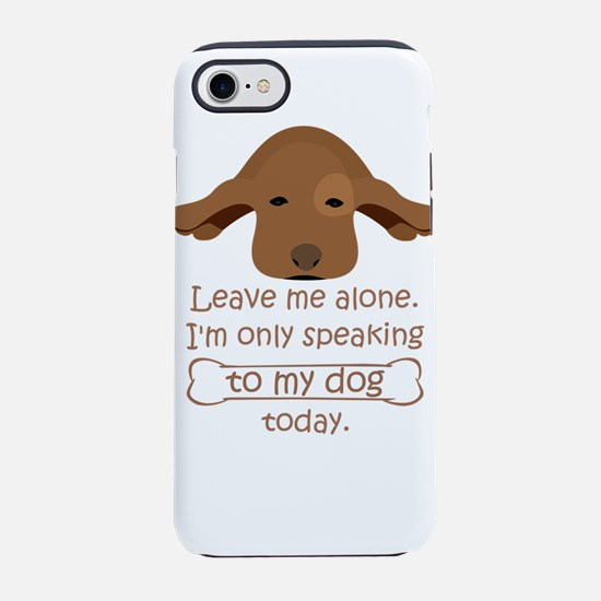 leave me alone i'm only iPhone 8/7 Tough Case