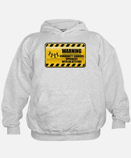 Warning Community Services Specialist Hoodie
