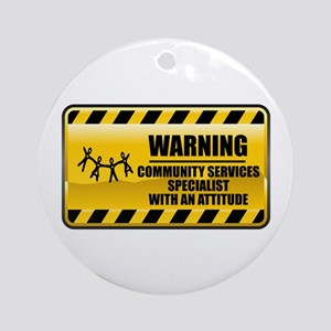 Warning Community Services Specialist Ornament (Ro