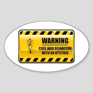 Warning Civil War Reenactor Oval Sticker