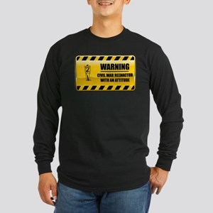 Warning Civil War Reenactor Long Sleeve Dark T-Shi