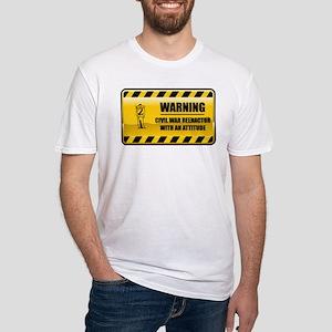 Warning Civil War Reenactor Fitted T-Shirt