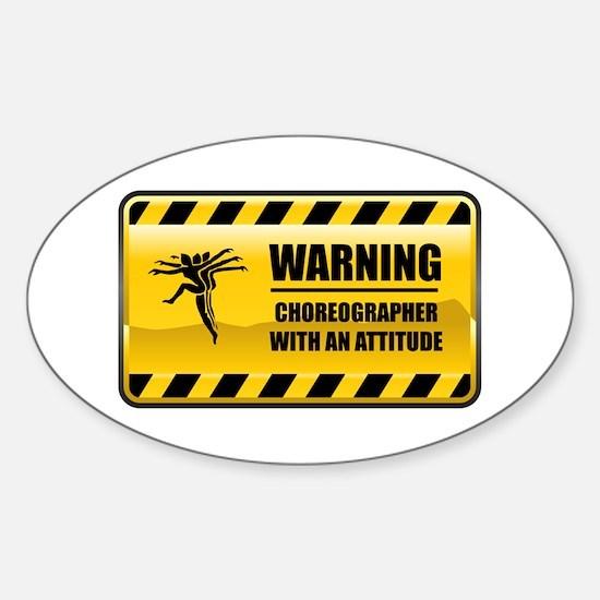 Warning Choreographer Oval Decal