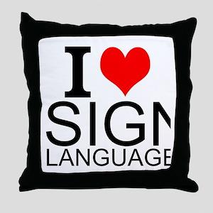 I Love Sign Language Throw Pillow