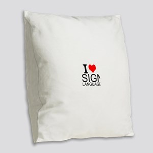 I Love Sign Language Burlap Throw Pillow