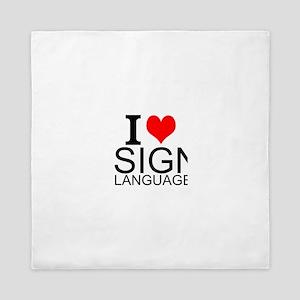 I Love Sign Language Queen Duvet