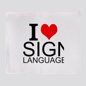 I Love Sign Language Throw Blanket