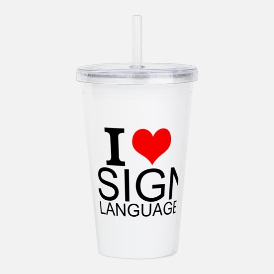 I Love Sign Language Acrylic Double-wall Tumbler