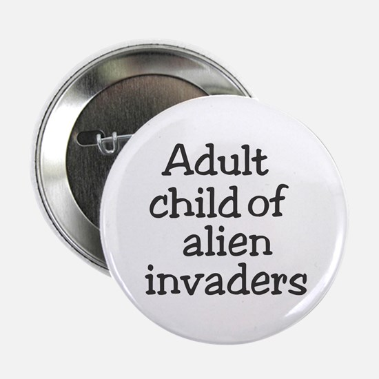 Adult Child of Alien Invaders Button