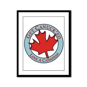 Get Canucked / Framed Panel Print