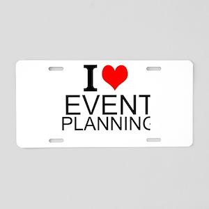 I Love Event Planning Aluminum License Plate