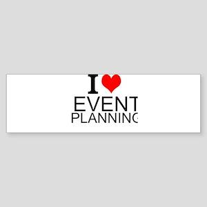 I Love Event Planning Bumper Sticker