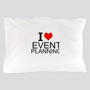 I Love Event Planning Pillow Case