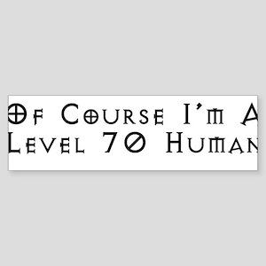 Level 70 Human Bumper Sticker
