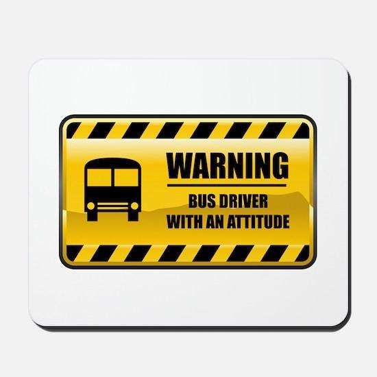 Warning Bus Driver Mousepad