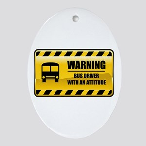 Warning Bus Driver Oval Ornament