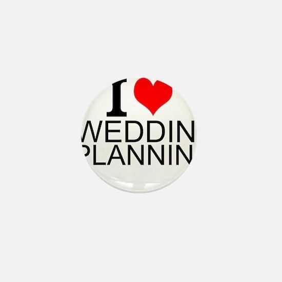 I Love Wedding Planning Mini Button