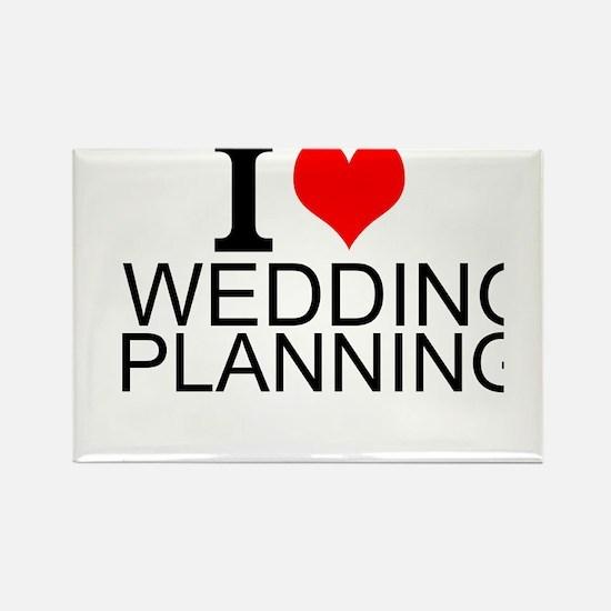 I Love Wedding Planning Magnets