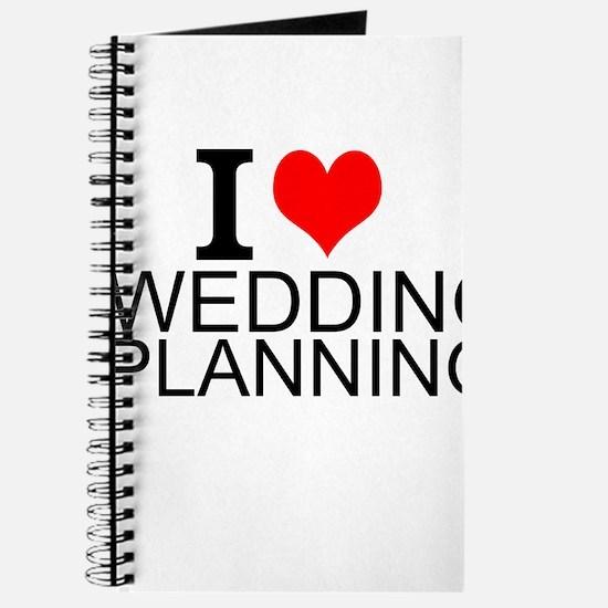 I Love Wedding Planning Journal