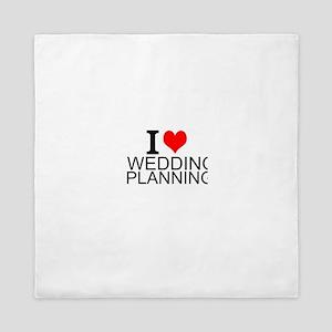 I Love Wedding Planning Queen Duvet