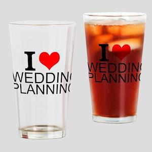 I Love Wedding Planning Drinking Glass