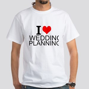 I Love Wedding Planning T-Shirt