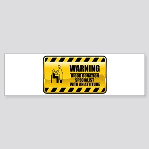 Warning Blood Donation Specialist Bumper Sticker