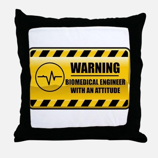 Warning Biomedical Engineer Throw Pillow