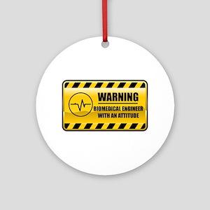 Warning Biomedical Engineer Ornament (Round)