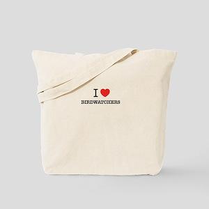 I Love BIRDWATCHERS Tote Bag