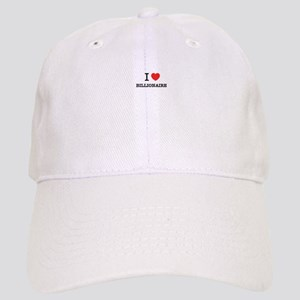 I Love BILLIONAIRE Cap