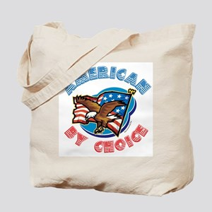 American By Choice Tote Bag