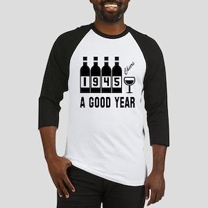 1945 A Good Year, Cheers Baseball Tee