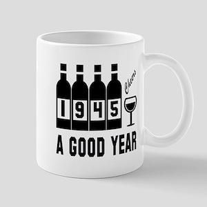 1945 A Good Year, Cheers 11 oz Ceramic Mug