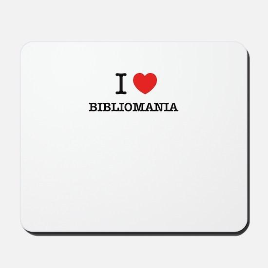 I Love BIBLIOMANIA Mousepad