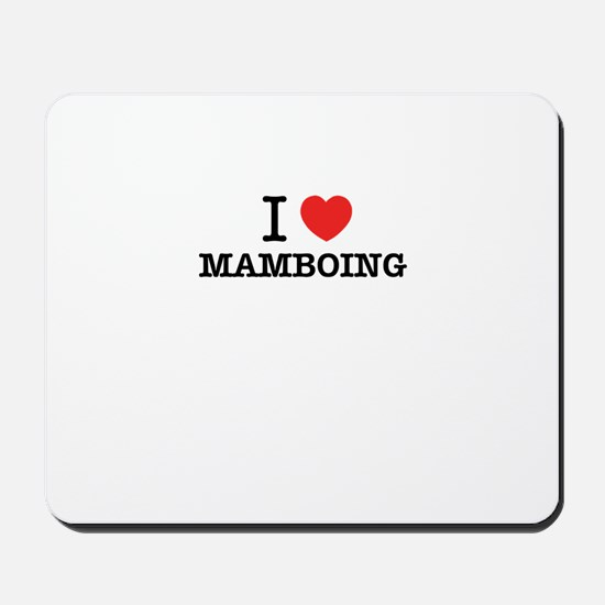 I Love MAMBOING Mousepad