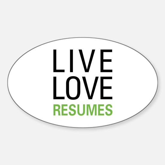 Live Love Resumes Oval Decal