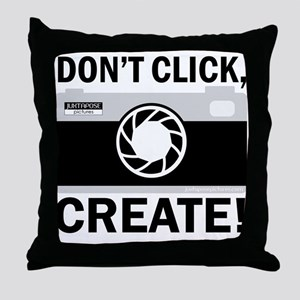 Don't Click, Create! Throw Pillow