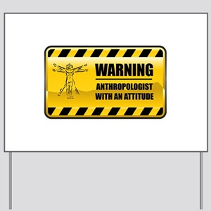 Warning Anthropologist Yard Sign