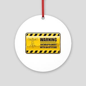Warning Anthropologist Ornament (Round)