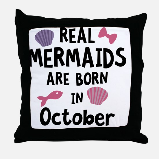 Mermaids are born in October Cbwn5 Throw Pillow