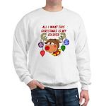 Christmas I want my Soldier Sweatshirt