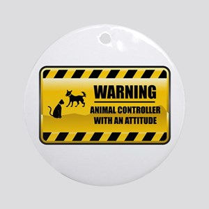 Warning Animal Controller Ornament (Round)