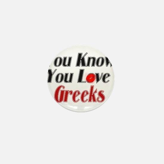 You know you love Greeks Mini Button