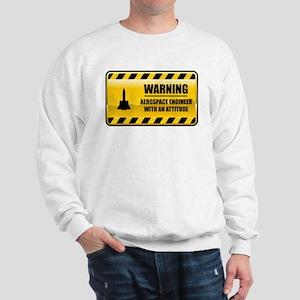 Warning Aerospace Engineer Sweatshirt