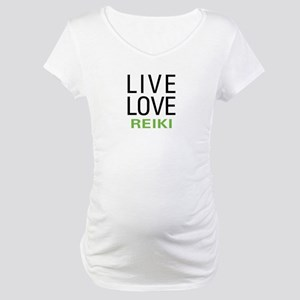 Live Love Reiki Maternity T-Shirt