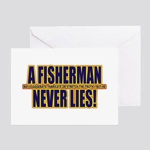 A Fisherman Never Lies Greeting Cards