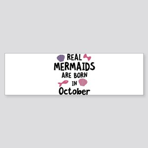 Mermaids are born in October Cbwn5 Bumper Sticker